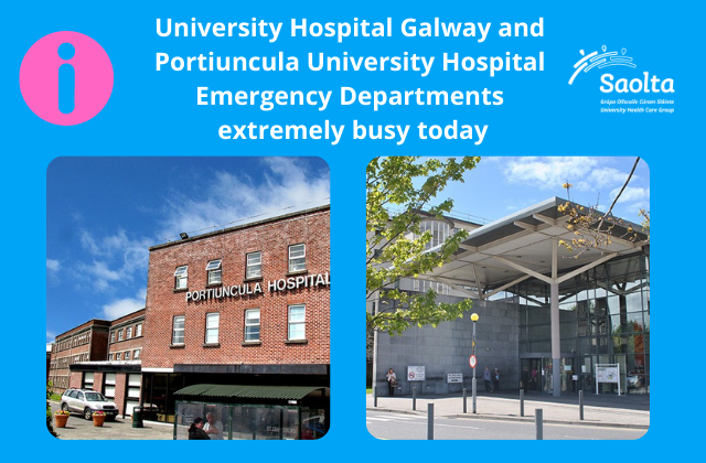 Emergency Departments in County Galway (University Hospital Galway and Portiuncula University Hospital ) extremely busy today