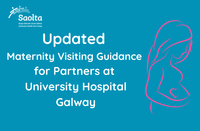 Updated Maternity Visiting Guidance for Partners at University Hospital Galway